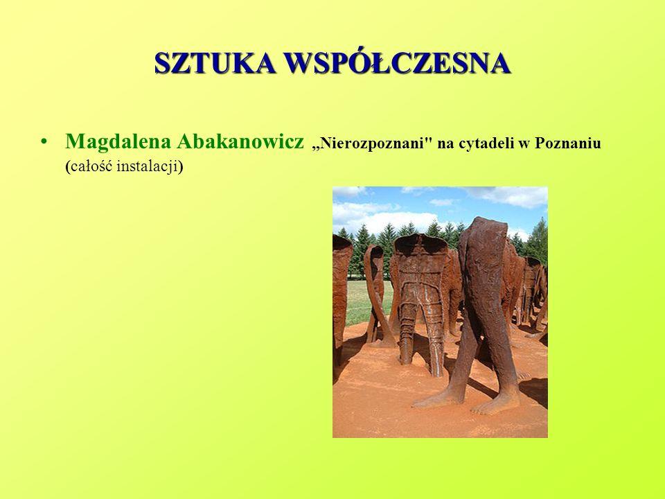 SZTUKA WSPÓŁCZESNA Magdalena Abakanowicz Nierozpoznani