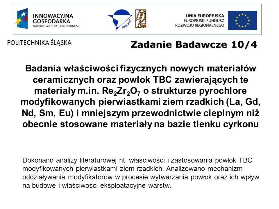 Zadanie Badawcze 10/4 Badania właściwości fizycznych nowych materiałów ceramicznych oraz powłok TBC zawierających te materiały m.in. Re 2 Zr 2 O 7 o s