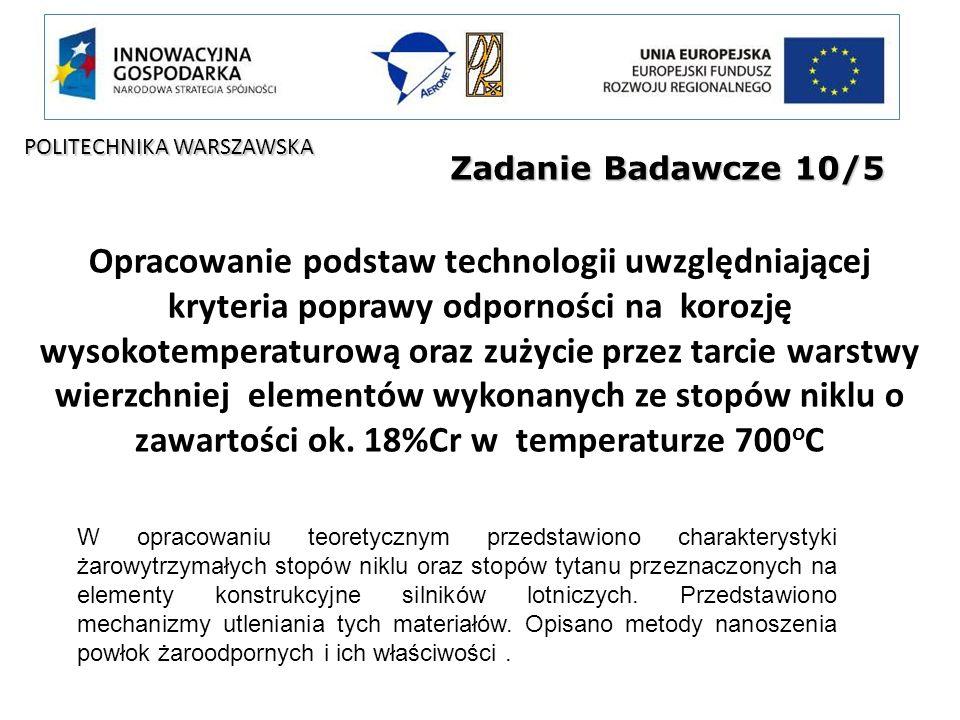 Zadanie Badawcze 10/5 Opracowanie podstaw technologii uwzględniającej kryteria poprawy odporności na korozję wysokotemperaturową oraz zużycie przez ta