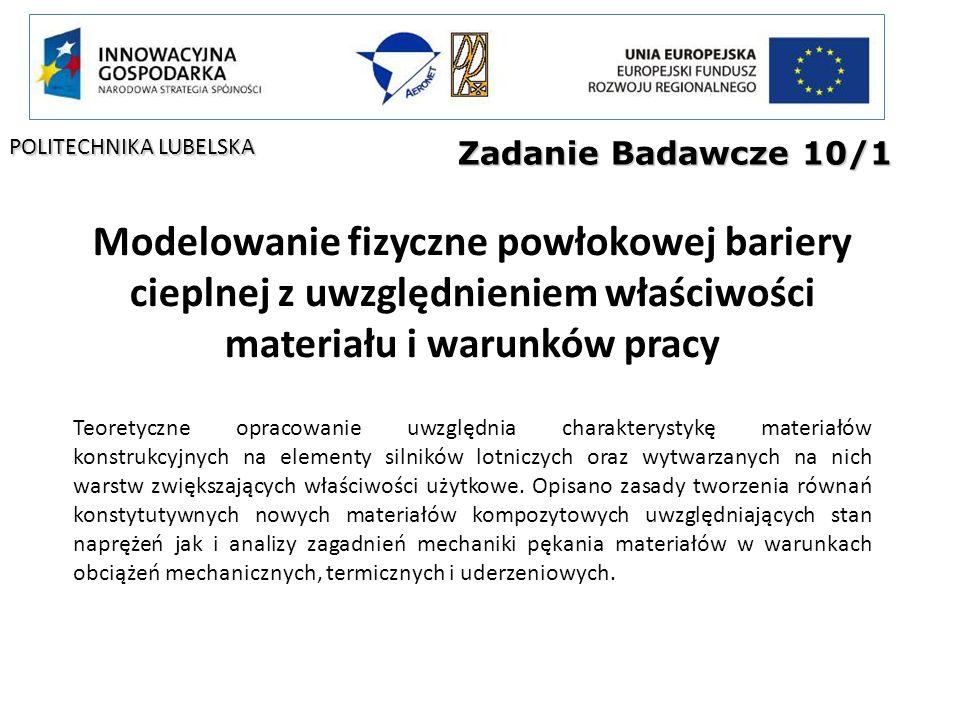 POLITECHNIKA LUBELSKA Zadanie Badawcze 10/1 Modelowanie fizyczne powłokowej bariery cieplnej z uwzględnieniem właściwości materiału i warunków pracy T