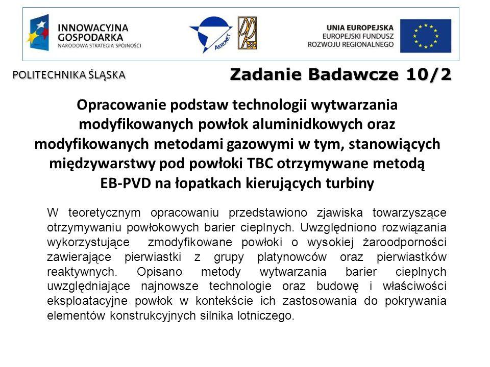 Zadanie Badawcze 10/2 Opracowanie podstaw technologii wytwarzania modyfikowanych powłok aluminidkowych oraz modyfikowanych metodami gazowymi w tym, st