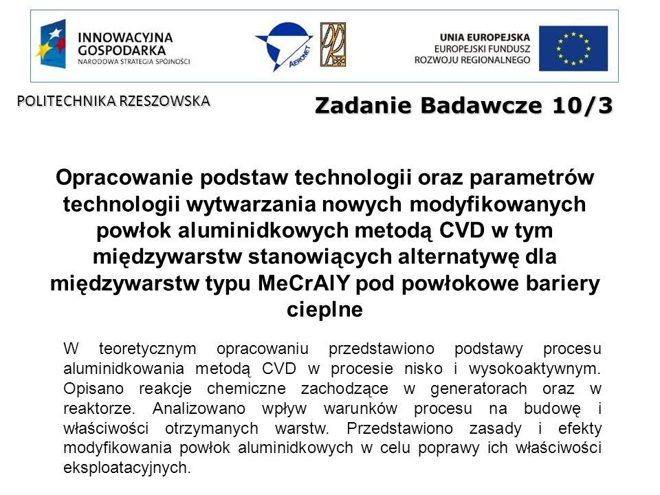 Zadanie Badawcze 10/3 Opracowanie podstaw technologii oraz parametrów technologii wytwarzania nowych modyfikowanych powłok aluminidkowych metodą CVD w