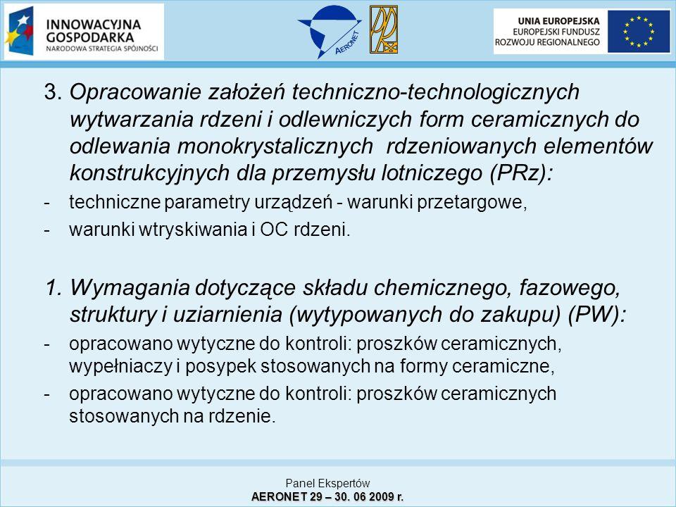 3. Opracowanie założeń techniczno-technologicznych wytwarzania rdzeni i odlewniczych form ceramicznych do odlewania monokrystalicznych rdzeniowanych e