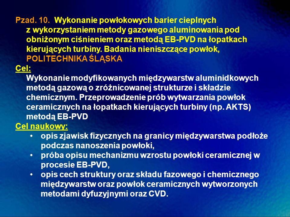 Pzad. 10. Wykonanie powłokowych barier cieplnych z wykorzystaniem metody gazowego aluminowania pod obniżonym ciśnieniem oraz metodą EB-PVD na łopatkac