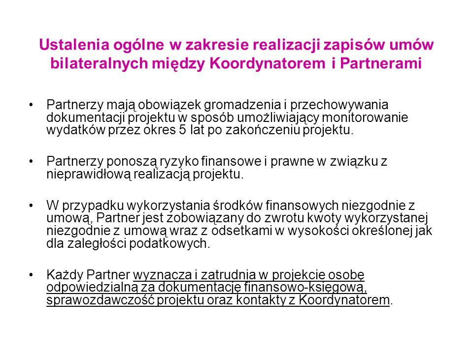 Ustalenia ogólne w zakresie realizacji zapisów umów bilateralnych między Koordynatorem i Partnerami Partnerzy mają obowiązek gromadzenia i przechowywa