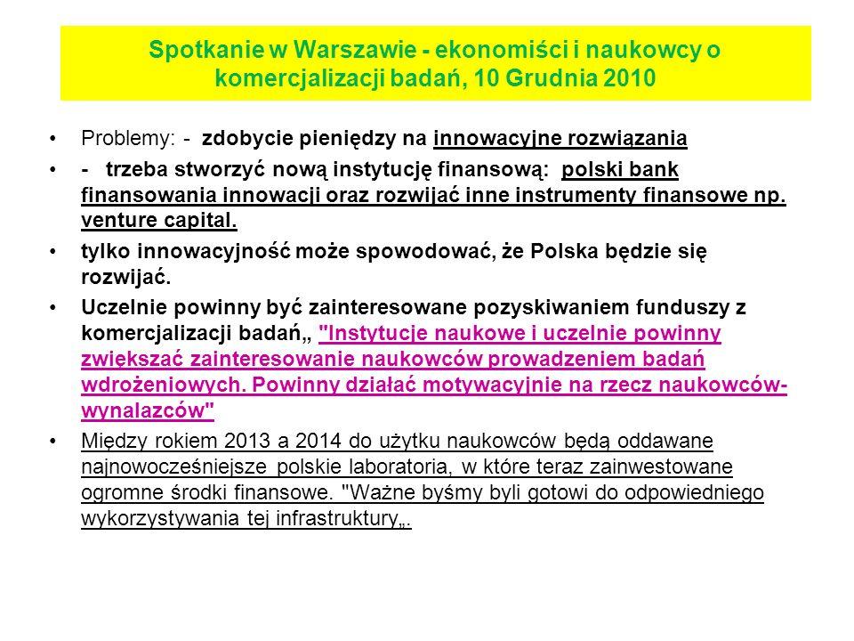 Problemy: - zdobycie pieniędzy na innowacyjne rozwiązania - trzeba stworzyć nową instytucję finansową: polski bank finansowania innowacji oraz rozwija