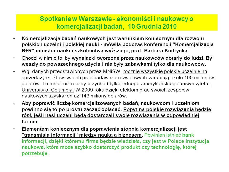 Spotkanie w Warszawie - ekonomiści i naukowcy o komercjalizacji badań, 10 Grudnia 2010 Komercjalizacja badań naukowych jest warunkiem koniecznym dla r