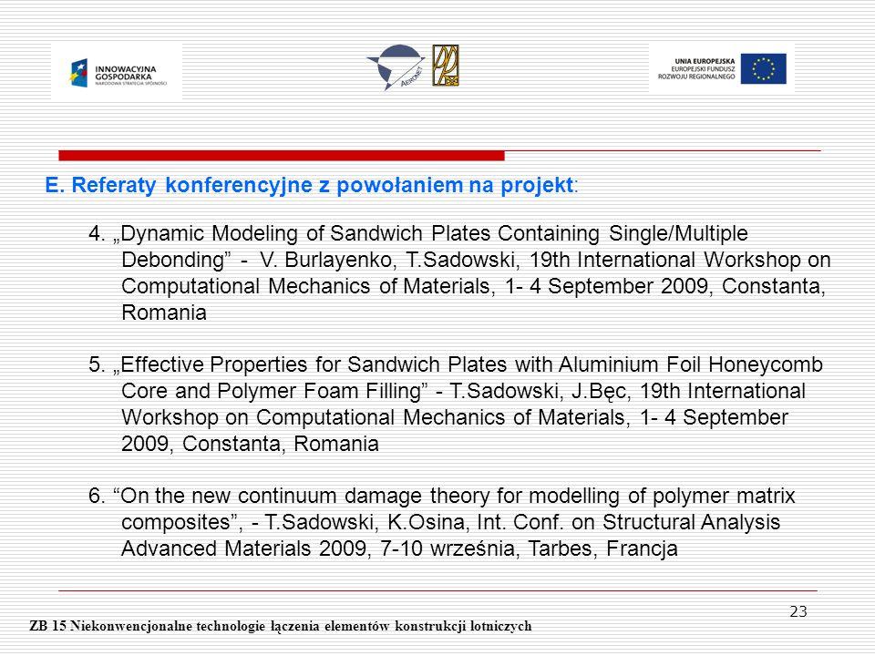 23 ZB 15 Niekonwencjonalne technologie łączenia elementów konstrukcji lotniczych E. Referaty konferencyjne z powołaniem na projekt: 4. Dynamic Modelin