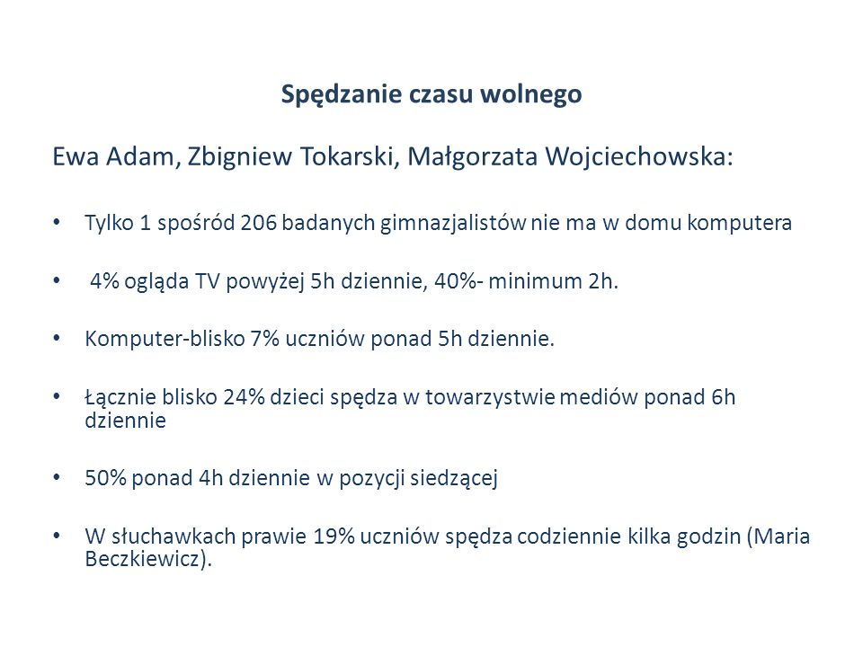 Spędzanie czasu wolnego Ewa Adam, Zbigniew Tokarski, Małgorzata Wojciechowska: Tylko 1 spośród 206 badanych gimnazjalistów nie ma w domu komputera 4%