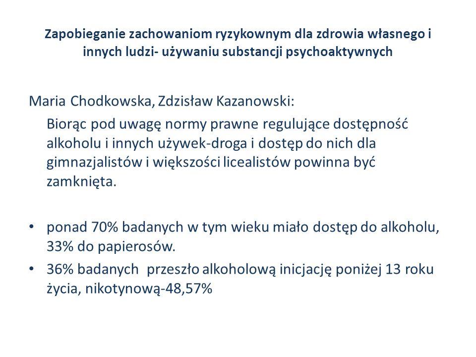 Zapobieganie zachowaniom ryzykownym dla zdrowia własnego i innych ludzi- używaniu substancji psychoaktywnych Maria Chodkowska, Zdzisław Kazanowski: Bi