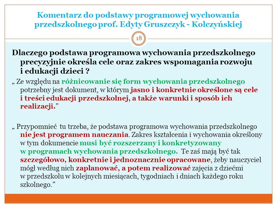 Komentarz do podstawy programowej wychowania przedszkolnego prof. Edyty Gruszczyk - Kolczyńskiej Dlaczego podstawa programowa wychowania przedszkolneg