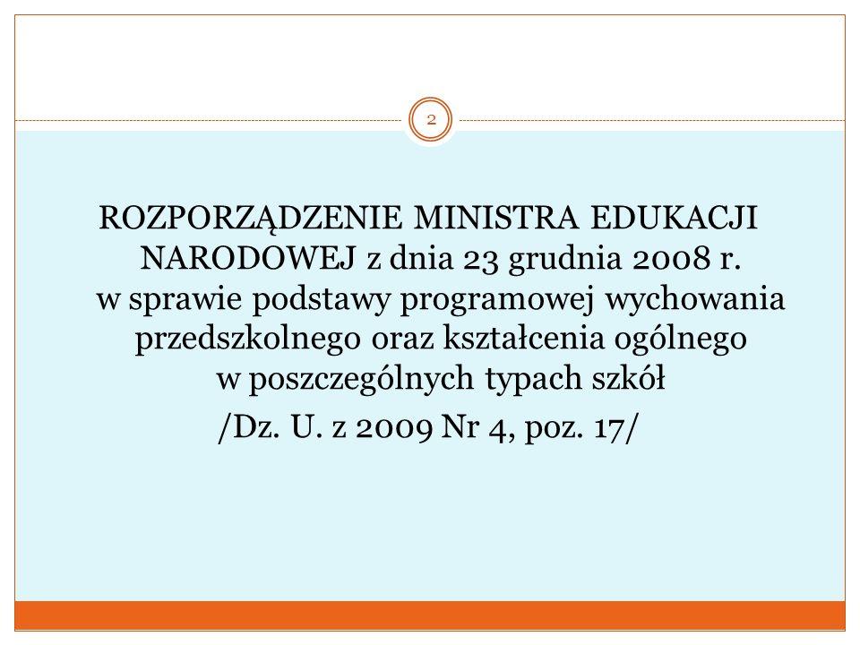 2 ROZPORZĄDZENIE MINISTRA EDUKACJI NARODOWEJ z dnia 23 grudnia 2008 r. w sprawie podstawy programowej wychowania przedszkolnego oraz kształcenia ogóln
