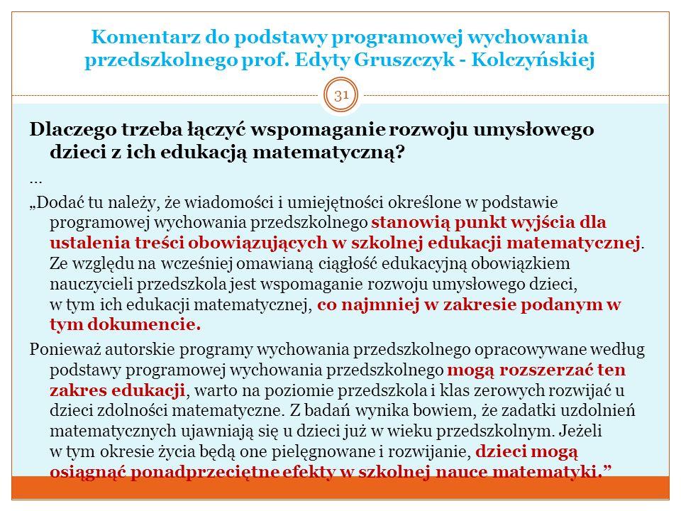 Komentarz do podstawy programowej wychowania przedszkolnego prof. Edyty Gruszczyk - Kolczyńskiej Dlaczego trzeba łączyć wspomaganie rozwoju umysłowego
