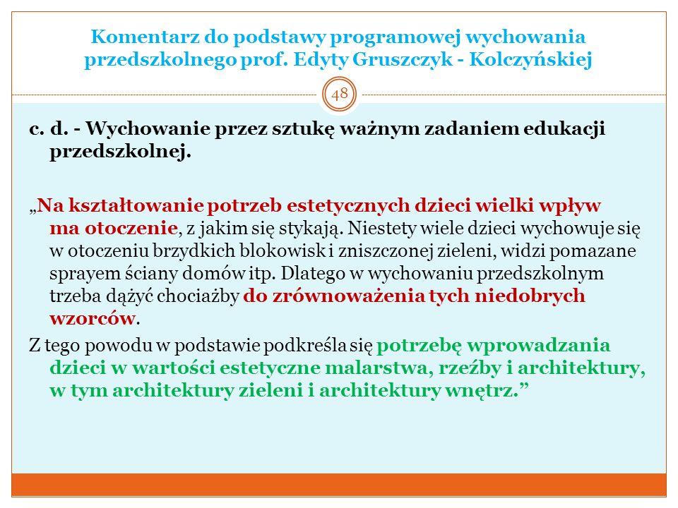 Komentarz do podstawy programowej wychowania przedszkolnego prof. Edyty Gruszczyk - Kolczyńskiej c. d. - Wychowanie przez sztukę ważnym zadaniem eduka