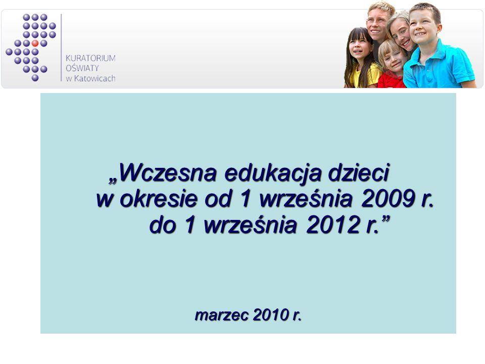 Wczesna edukacja dzieci w okresie od 1 września 2009 r. do 1 września 2012 r. marzec 2010 r.