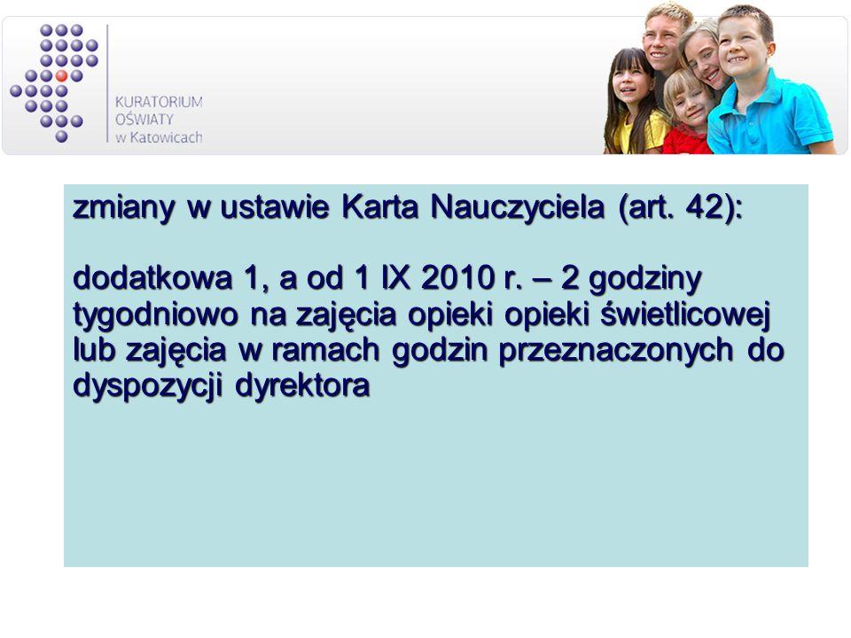 zmiany w ustawie Karta Nauczyciela (art. 42): dodatkowa 1, a od 1 IX 2010 r.