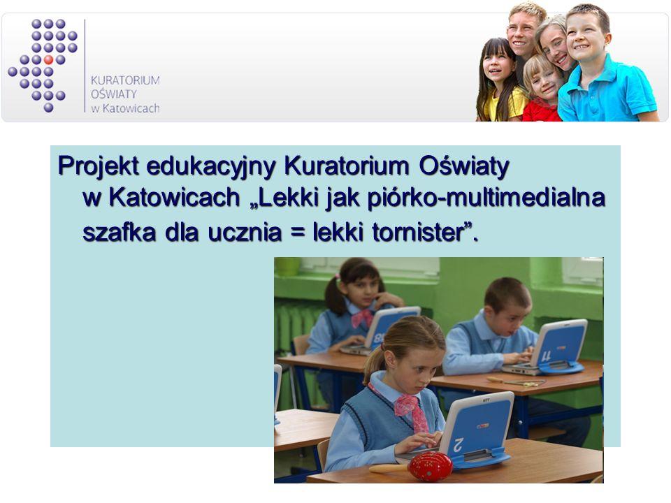 Projekt edukacyjny Kuratorium Oświaty w Katowicach Lekki jak piórko-multimedialna szafka dla ucznia = lekki tornister.