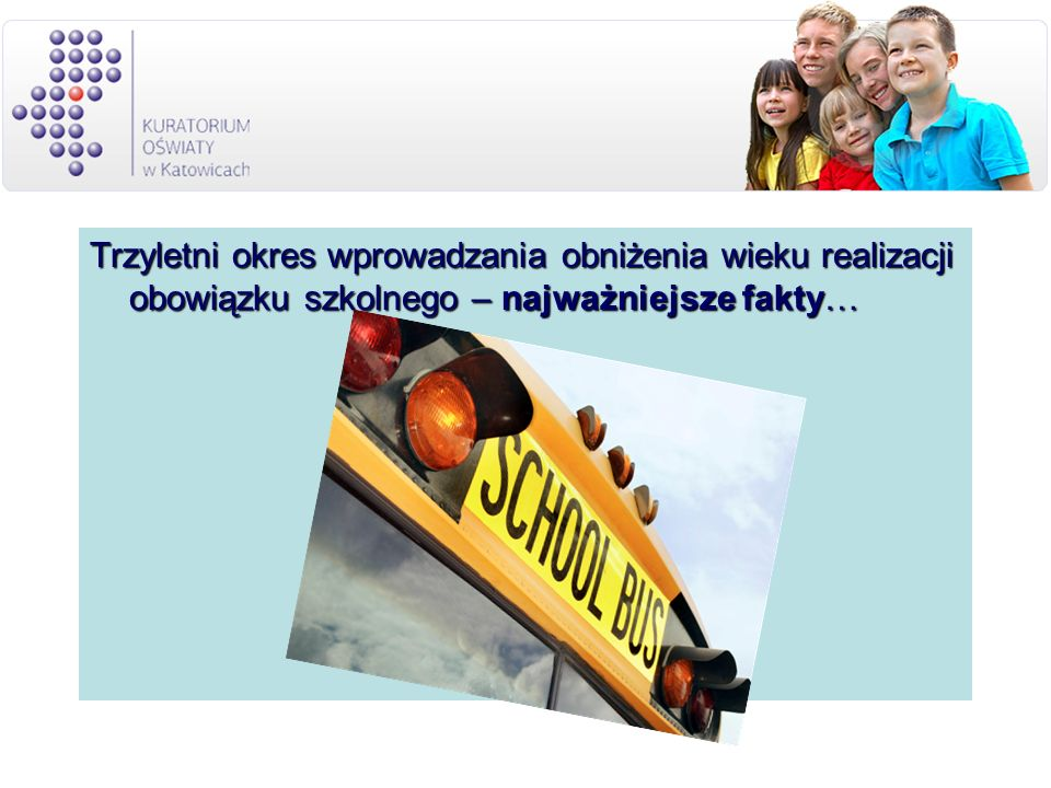 przedszkola, oddziały przedszkolne zorganizowane w szkole podstawowej, inne formy wychowania przedszkolnego 2009/2010 i 2010/2011 2011 / 2012 dzieci w wieku 5 lat dzieci w wieku 5 lat mają prawo mają obowiązek do odbycia rocznego odbycia rocznego przygotowania przygotowania przedszkolnego przedszkolnego