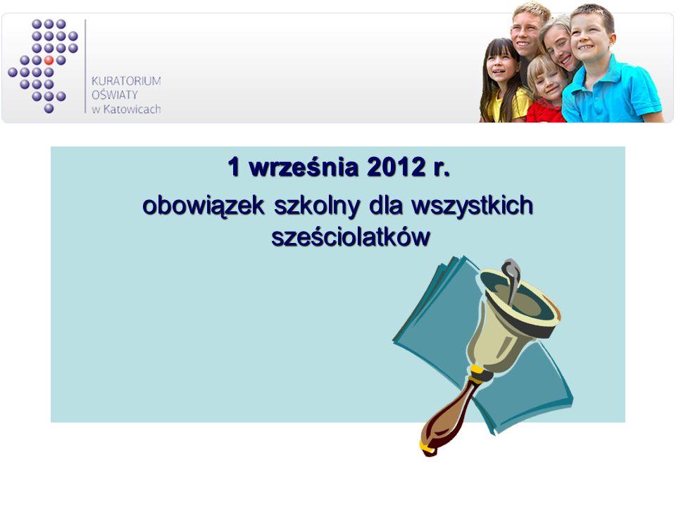 1 września 2012 r. obowiązek szkolny dla wszystkich sześciolatków