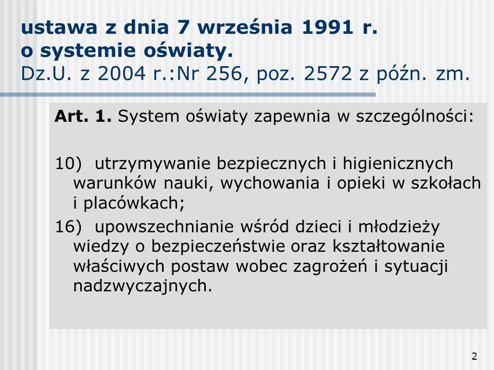 2 ustawa z dnia 7 września 1991 r. o systemie oświaty. Dz.U. z 2004 r.:Nr 256, poz. 2572 z późn. zm. Art. 1. System oświaty zapewnia w szczególności: