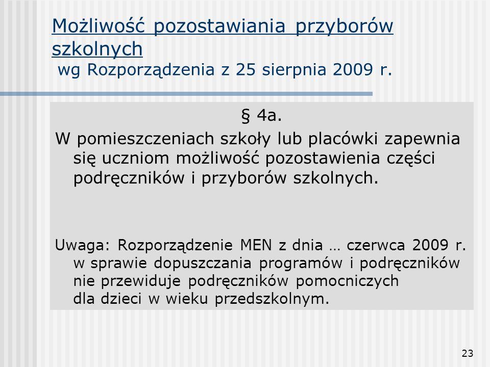 23 Możliwość pozostawiania przyborów szkolnych wg Rozporządzenia z 25 sierpnia 2009 r. § 4a. W pomieszczeniach szkoły lub placówki zapewnia się ucznio