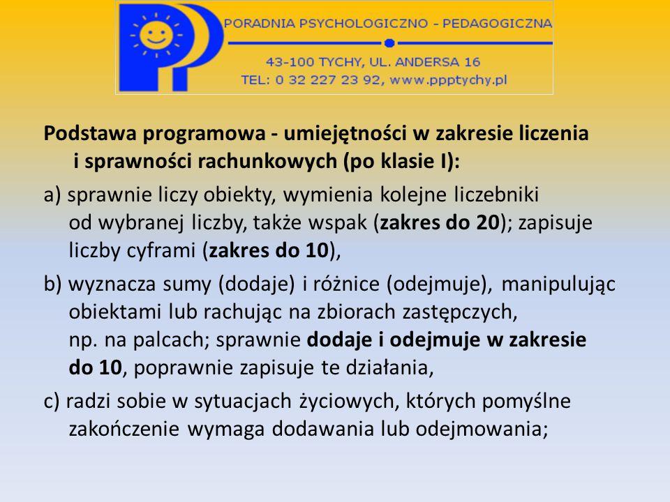 Podstawa programowa - umiejętności w zakresie liczenia i sprawności rachunkowych (po klasie I): a) sprawnie liczy obiekty, wymienia kolejne liczebniki