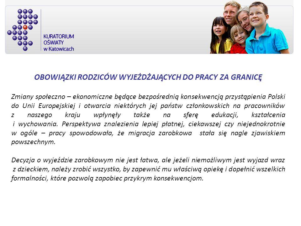 OBOWIĄZKI RODZICÓW WYJEŻDŻAJĄCYCH DO PRACY ZA GRANICĘ Zmiany społeczno – ekonomiczne będące bezpośrednią konsekwencją przystąpienia Polski do Unii Eur