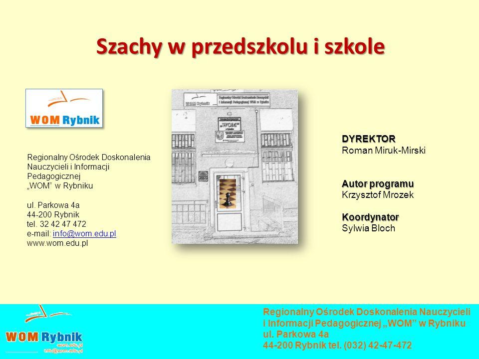GENEZAGENEZA W 2008 roku pasjonat szachów, nauczyciel matematyki - pan Krzysztof Mrozek - zwrócił się do naszego ośrodka doskonalenia nauczycieli z prośbą o wyrażenie opinii o opracowanym przez siebie programie Szachy w przedszkolu i w szkole.