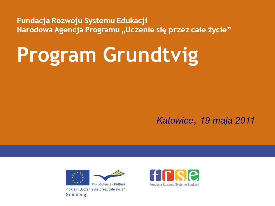 PROGRAM GRUNDTVIG PROJEKTY PARTNERSKIE GRUNDTVIGA Przykładowe obszary tematyczne projektów, cd: wspieranie rozwoju osób niepełnosprawnych edukacja osób w starszym wieku edukacja rodziców edukacja dorosłych na terenach wiejskich i innych defaworyzowanych geograficznie edukacja w więzieniach środowisko i rozwój zrównoważony zdrowie i zagadnienia konsumenckie