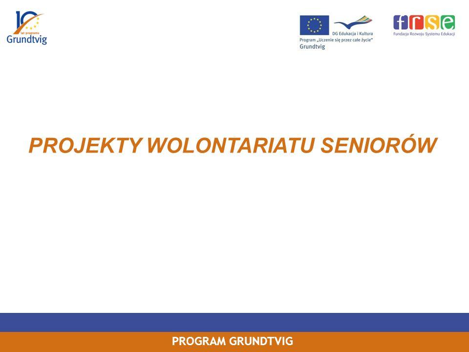 PROGRAM GRUNDTVIG PROJEKTY WOLONTARIATU SENIORÓW