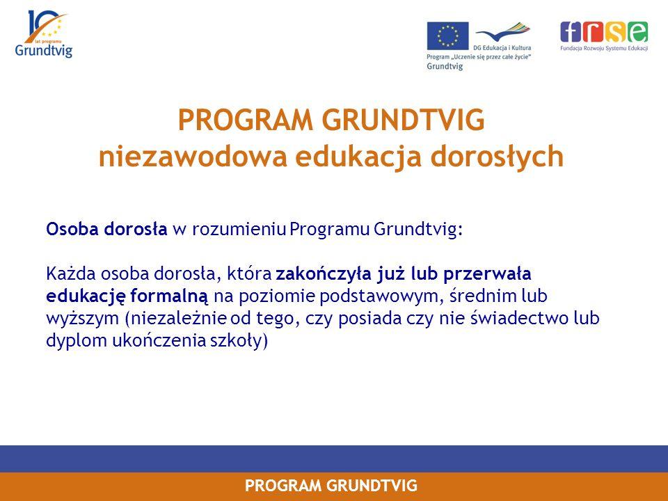 PROGRAM GRUNDTVIG KURSY DOSKONALENIA ZAWODOWEGO KADRY DLA EDUKACJI DOROSŁYCH Możliwe dofinansowanie - 2011: - kosztów podróży (w tym wizy) - do 500 euro -kosztów utrzymania - według stawek utrzymania dla kraju przyjmującego, uzależnione od długości trwania wyjazdu -opłaty za kurs (koszty nauki i materiałów szkoleniowych) - do 750 euro -ewentualnego przygotowania językowego/pedagogicznego/kulturowego - do 100 euro -kosztów wynikających ze specjalnych potrzeb wnioskodawcy (np.