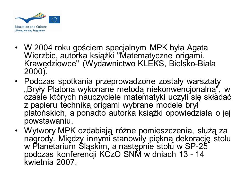 W 2004 roku gościem specjalnym MPK była Agata Wierzbic, autorka książki