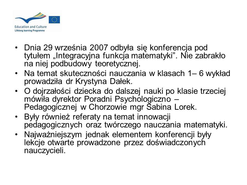 Dnia 29 września 2007 odbyła się konferencja pod tytułem Integracyjna funkcja matematyki. Nie zabrakło na niej podbudowy teoretycznej. Na temat skutec