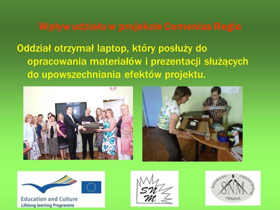 Wpływ udziału w projekcie Comenius Regio Oddział otrzymał laptop, który posłuży do opracowania materiałów i prezentacji służących do upowszechniania efektów projektu.