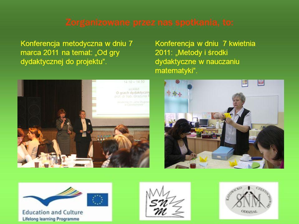 Zorganizowane przez nas spotkania, to: Konferencja metodyczna w dniu 7 marca 2011 na temat: Od gry dydaktycznej do projektu.
