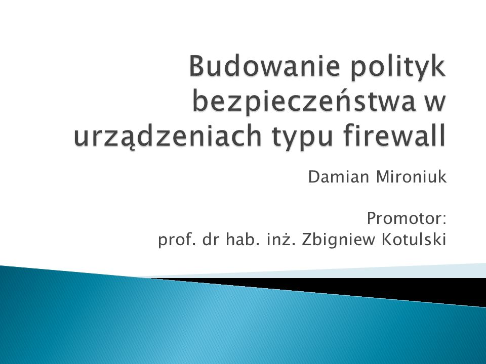 Damian Mironiuk Promotor: prof. dr hab. inż. Zbigniew Kotulski