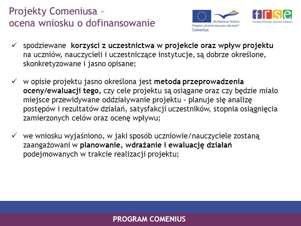 PROGRAM COMENIUS spodziewane korzyści z uczestnictwa w projekcie oraz wpływ projektu na uczniów, nauczycieli i uczestniczące instytucje, są dobrze okr