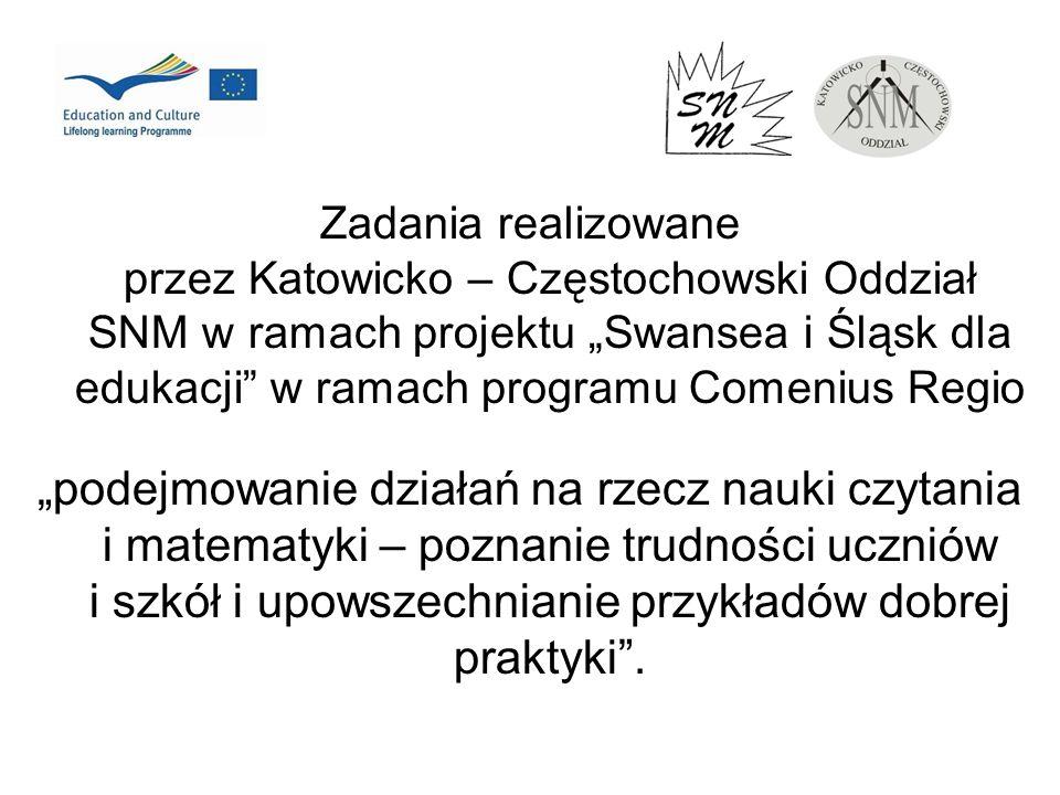 Zadania realizowane przez Katowicko – Częstochowski Oddział SNM w ramach projektu Swansea i Śląsk dla edukacji w ramach programu Comenius Regio podejm