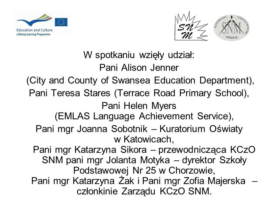W spotkaniu wzięły udział: Pani Alison Jenner (City and County of Swansea Education Department), Pani Teresa Stares (Terrace Road Primary School), Pan