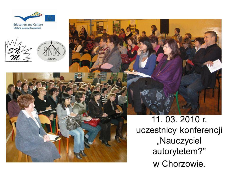 11. 03. 2010 r. uczestnicy konferencji Nauczyciel autorytetem? w Chorzowie.