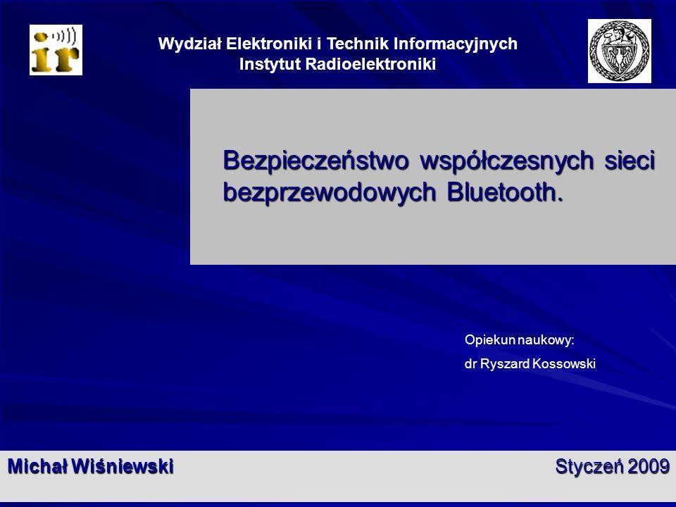 1 Bezpieczeństwo współczesnych sieci bezprzewodowych Bluetooth.