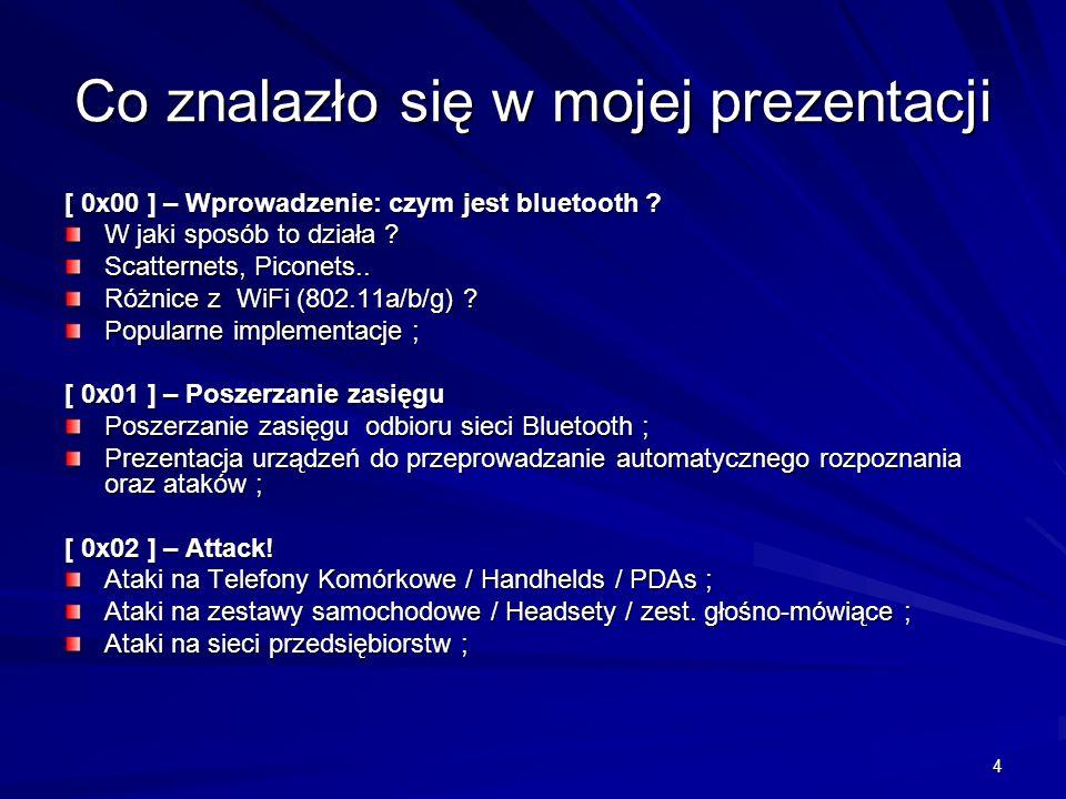 4 Co znalazło się w mojej prezentacji [ 0x00 ] – Wprowadzenie: czym jest bluetooth .