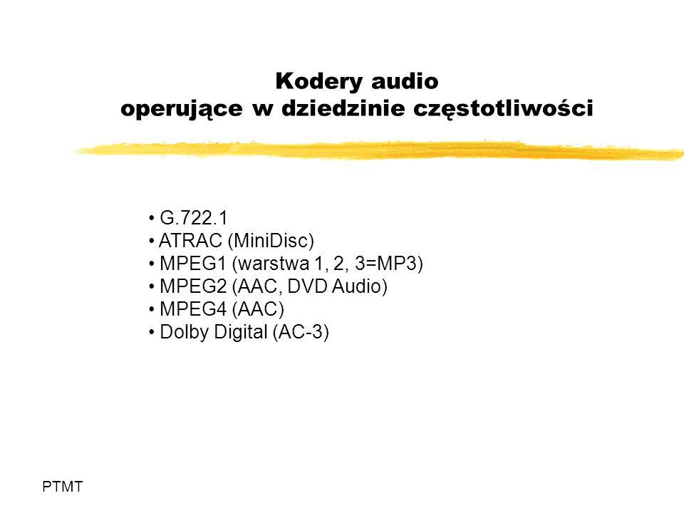 Koder transformaty G.722.1 PTMT Częstotliwość próbkowania 16 kHz Pasmo sygnału akustycznego 7 kHz Transformata MLT (MDCT) 640 320 Y =WX 14 podpasm po 20 próbek transformaty (szerokość podpasma = 0.5 kHz) - podpasm 7-7.5 kHz i 7.5-8 kHz nie koduje się Przepływności 24 i 32 kbit/s