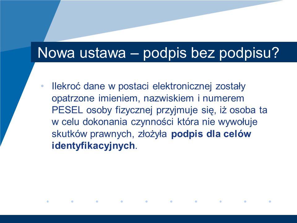 Nowa ustawa – podpis bez podpisu? Ilekroć dane w postaci elektronicznej zostały opatrzone imieniem, nazwiskiem i numerem PESEL osoby fizycznej przyjmu