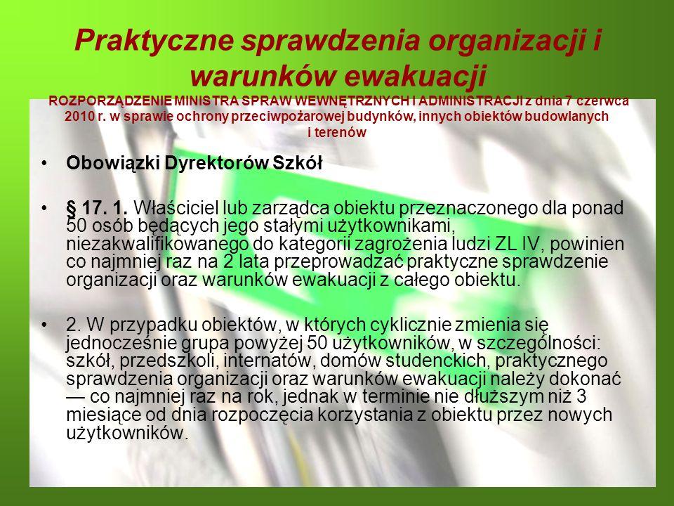Praktyczne sprawdzenia organizacji i warunków ewakuacji ROZPORZĄDZENIE MINISTRA SPRAW WEWNĘTRZNYCH I ADMINISTRACJI z dnia 7 czerwca 2010 r. w sprawie