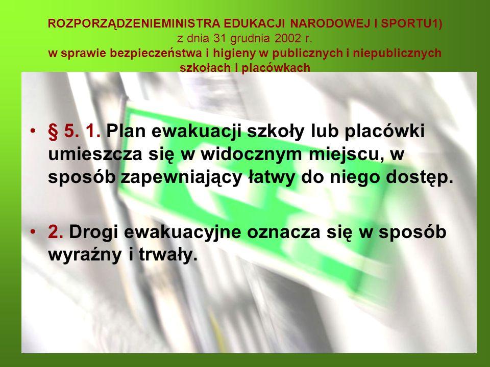 ROZPORZĄDZENIEMINISTRA EDUKACJI NARODOWEJ I SPORTU1) z dnia 31 grudnia 2002 r. w sprawie bezpieczeństwa i higieny w publicznych i niepublicznych szkoł