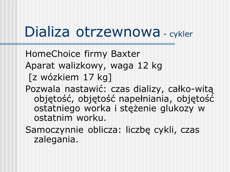 Dializa otrzewnowa - cykler HomeChoice firmy Baxter Aparat walizkowy, waga 12 kg [z wózkiem 17 kg] Pozwala nastawić: czas dializy, całko-witą objętość