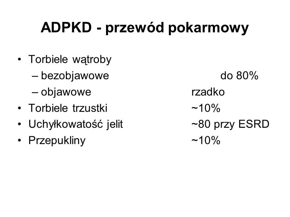 ADPKD - przewód pokarmowy Torbiele wątroby –bezobjawowedo 80% –objawowe rzadko Torbiele trzustki ~10% Uchyłkowatość jelit~80 przy ESRD Przepukliny~10%