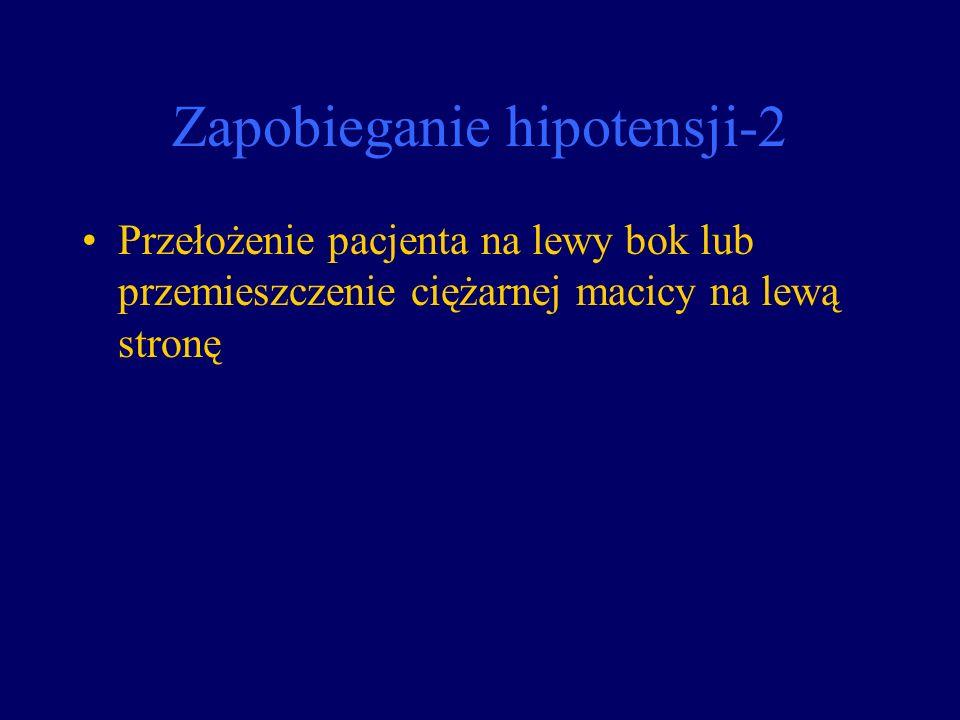 Zapobieganie hipotensji-2 Przełożenie pacjenta na lewy bok lub przemieszczenie ciężarnej macicy na lewą stronę