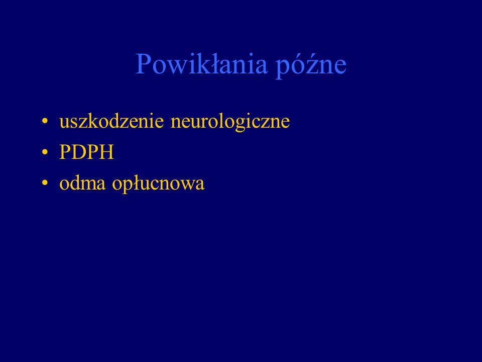 Powikłania późne uszkodzenie neurologiczne PDPH odma opłucnowa